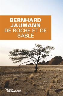 De roche et de sable - BernhardJaumann