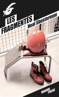 Les fragmentés - NealShusterman