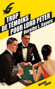 Trop de témoins pour lord Peter - Dorothy LeighSayers