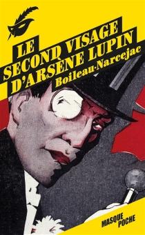 Le second visage d'Arsène Lupin - PierreBoileau
