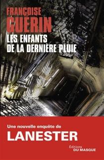Les enfants de la dernière pluie - FrançoiseGuérin