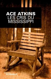 Les cris du Mississippi - AceAtkins