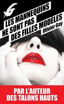 Les mannequins ne sont pas des filles modèles - OlivierGay