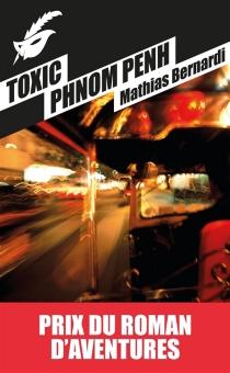 Toxic Phnom Penh - MathiasBernardi