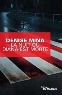 La nuit où Diana est morte - DeniseMina