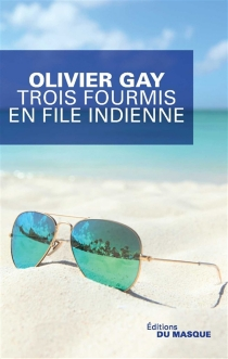 Trois fourmis en file indienne - Olivier Gay