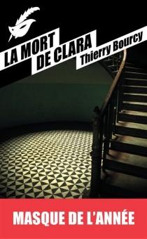 La mort de Clara - ThierryBourcy