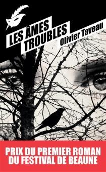 Les âmes troubles - OlivierTaveau