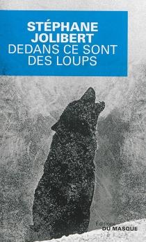 Dedans ce sont des loups - StéphaneJolibert