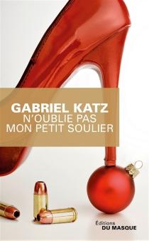 N'oublie pas mon petit soulier - GabrielKatz