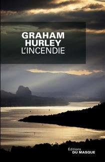 L'incendie - GrahamHurley
