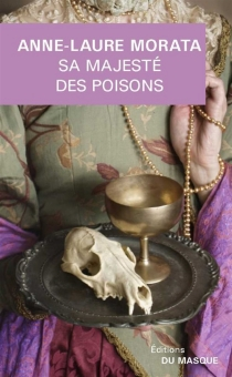 Sa Majesté des poisons - Anne-LaureMorata