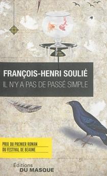 Il n'y a pas de passé simple - François-HenriSoulié