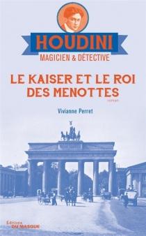 Houdini, magicien et détective - ViviannePerret