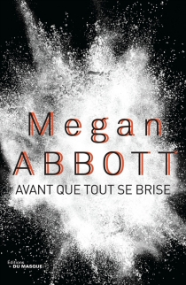 Avant que tout se brise - Megan E.Abbott