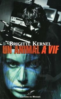 Un animal à vif - BrigitteKernel