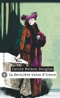 La dernière valse d'Irène - Carole NelsonDouglas