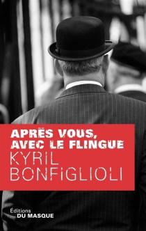 Après vous, avec le flingue - KyrilBonfiglioli