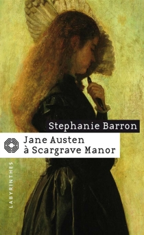 Jane Austen à Scargrave manor - Stephanie Barron