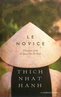 Le novice : l'histoire vraie de Quan Am Thi Kinh - ThichNhât Hanh