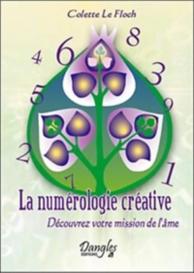 La numérologie créative : découvrez votre mission de l'âme
