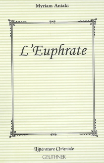 L'Euphrate - MyriamAntaki