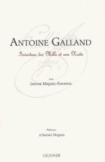 Antoine Galland : inventeur des Mille et une nuits - JanineMiquel-Ravenel