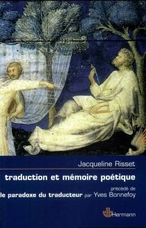 Traduction et mémoire poétique : Dante, Scève, Rimbaud, Proust - JacquelineRisset