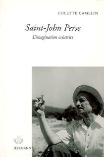Saint-John Perse : l'imagination créatrice - ColetteCamelin