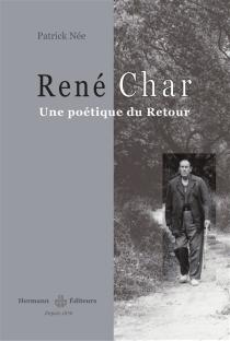 René Char : une poétique du retour - PatrickNée