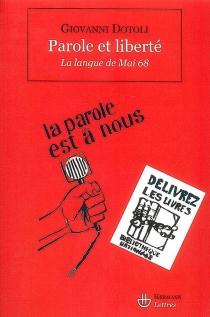 Parole et liberté : la langue de mai 68 - GiovanniDotoli