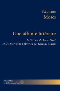 Une affinité littéraire : le Titan de Jean-Paul et le Docteur Faustus de Thomas Mann - StéphaneMosès