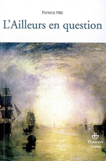 L'ailleurs en question : essais sur la littérature française des XIXe et XXe siècles - PatrickNée