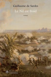 Le Nil est froid - Guillaume deSardes