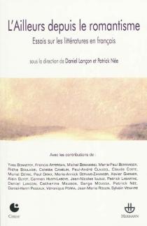 L'ailleurs depuis le romantisme : essais sur les littératures en français : actes du colloque de Cerisy-la-Salle - Centre culturel international . Colloque (2008)