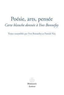 Poésie, arts, pensée : carte blanche donnée à Yves Bonnefoy -