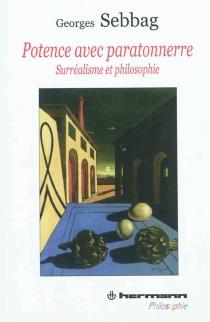 Potence avec paratonnerre : surréalisme et philosophie - GeorgesSebbag
