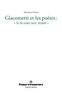 Giacometti et les poètes : si tu veux voir, écoute - MichèleFinck