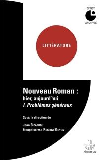 Nouveau roman : hier, aujourd'hui : colloque de Cerisy - Centre culturel international . Colloque (1971)
