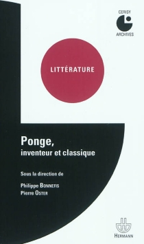 Ponge, inventeur et classique : colloque de Cerisy - Centre culturel international . Colloque (1975)