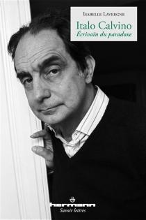 Italo Calvino : écrivain du paradoxe - IsabelleLavergne