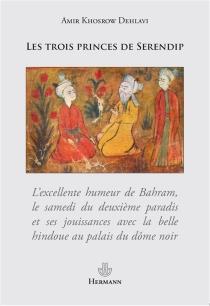 Les trois princes de Serendip - Amir Khusraw Dihlavi