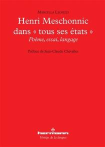Henri Meschonnic dans tous ses états : poème, essai, langage - MarcellaLeopizzi