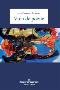 Voeu de poésie - Jean-ClarenceLambert