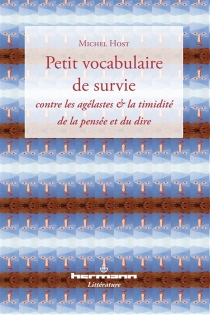 Petit vocabulaire de survie : contre les agélastes et la timidité de la pensée et du dire - MichelHost