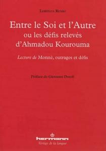 Entre le soi et l'autre ou Les défis relevés d'Ahmadou Kourouma : lecture de Monnè, outrage et défis - LorenzaRusso