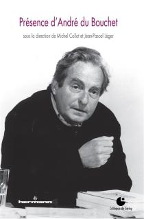 Présence d'André du Bouchet -