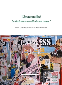 L'inactualité : la littérature est-elle de son temps ? -