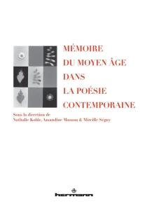 Mémoire du Moyen Age dans la poésie contemporaine -