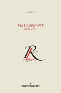 Vie de Prévost : 1697-1763 - JeanSgard